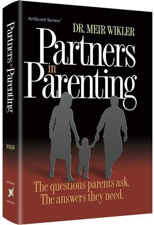 Partners In Parenting: Artscroll, 2011 Dr. Meir Wikler