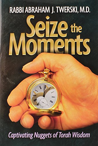 Seize the Moments: Captivating Nuggets of Torah Wisdom (1422610950) by Abraham J. Twerski