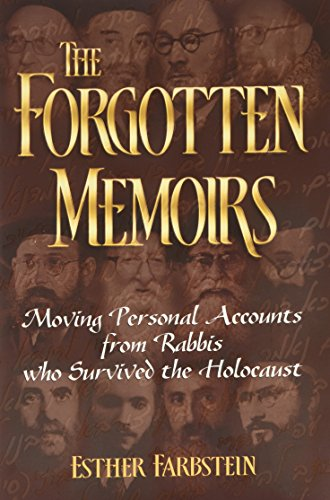The Forgotten Memoirs-Moving personal accounts from Rabbis who survived the Holocaust: Esther ...