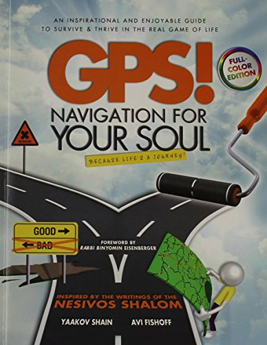 Gps!: Navigation for Your Soul: Shain, Yaakov Y./