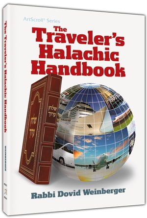 The Traveler's Halachic Handbook: Rabbi Dovid Weinberger