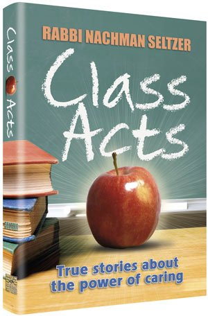 9781422613849: Class Acts: True Stories about the Power of Caring