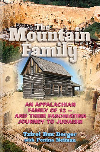 9781422614556: The Mountain Family: An Appalachian Family of 12 - and their Fascinating Journey to Judaism