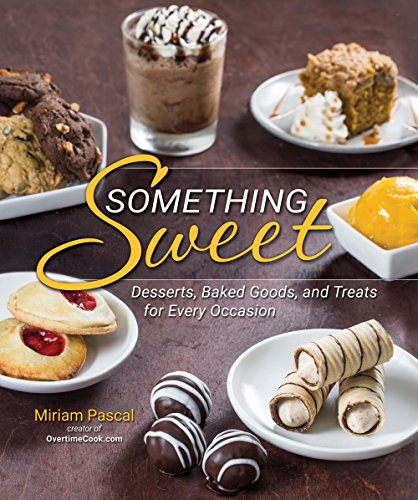 9781422616154: Something Sweet: Desserts, Baked Goods, and Treats for Every Occasion