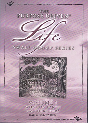 9781422800232: The Purpose Driven Life Small Group Series- Vol. 1- What On Earth Am I Here For?
