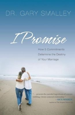 9781422800881: I Promise: How 5 Commitments Determine the Destiny of Your Marriage