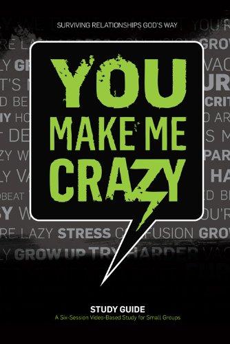 9781422802519: You Make Me Crazy Small Group Study Guide