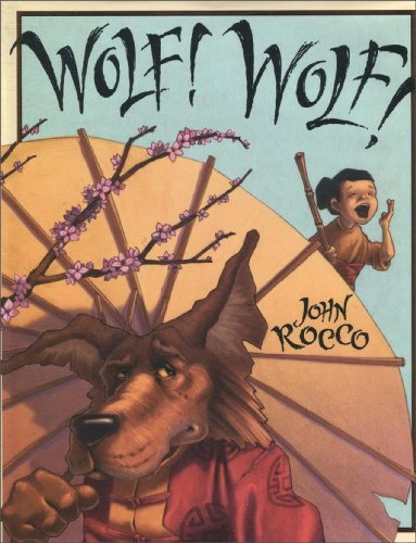 Wolf! Wolf!: Rocco, John; Illustrator-John Rocco