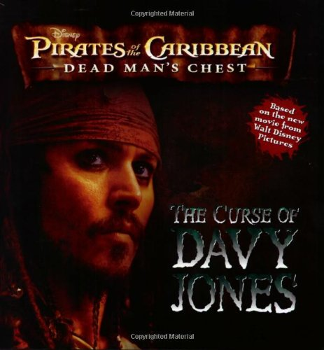 9781423100263: The Pirates of the Caribbean: Dead Man's Chest: Curse of Davy Jones (Pirates of the Carribean, Dead Man's Chest)