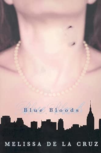 Blue Bloods (Blue Bloods, Book 1): Melissa De La