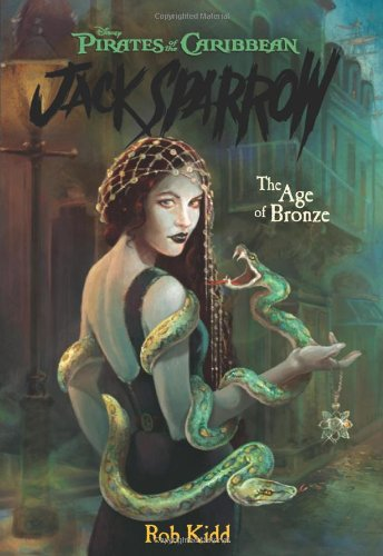 The Age of Bronze (Pirates of the Caribbean: Jack Sparrow #5) (1423101685) by Rob Kidd