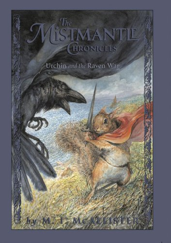 9781423101833: Mistmantle Chronicles Book Four, The Urchin and the Raven War (The Mistmantle Chronicles)