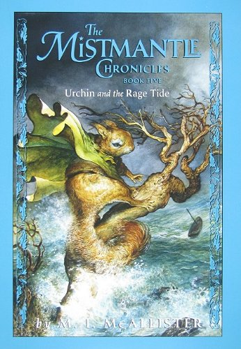 The Mistmantle Chronicles, Book Five: Urchin and: McAllister, M.I.