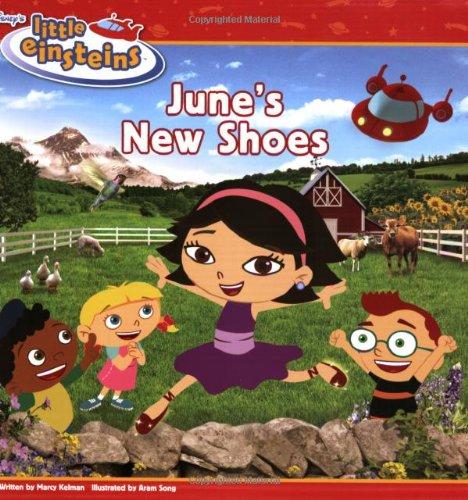 Disney's Little Einsteins: June's New Shoes: Marcy Kelman; Illustrator-Aram Song
