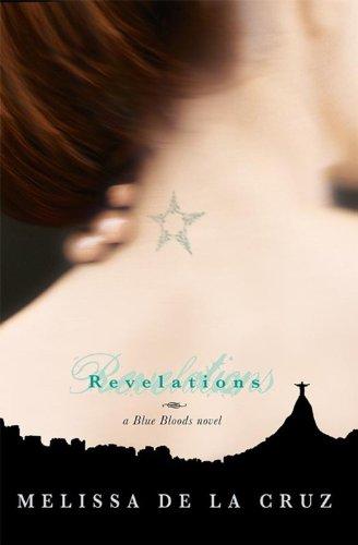 Revelations (Blue Bloods Novel): de La Cruz, Melissa; De, Melissa