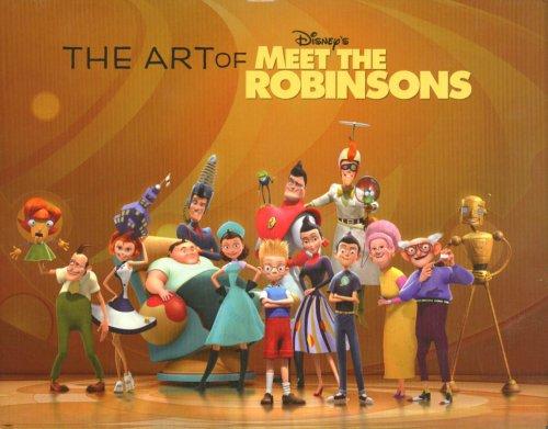 The Art of Meet the Robinsons: Miller-Zarneke, Tracey; Miller, Kris Taft [Illustrator]