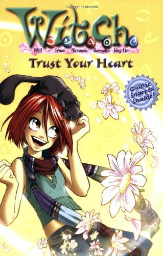 9781423102885: W.I.T.C.H.: Trust Your Heart - Novelization #24