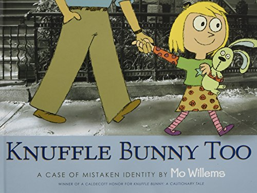 Knuffle Bunny Too: A Case of Mistaken Identity (Ala Notable Children's Books. Younger Readers ...