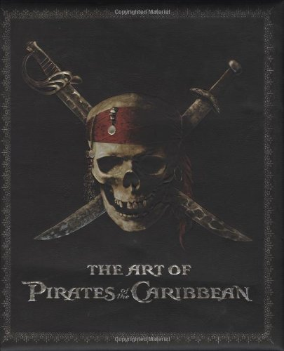 9781423103189: The Art of Pirates of the Caribbean