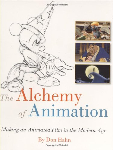 9781423104766: The Alchemy of Animation: Making an Animated Film in the Modern Age (Disney Editions Deluxe (Film))