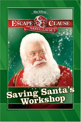 9781423105084: Santa Clause 3, The: The Escape Clause: Saving Santa's Workshop (Santa Clause 3 Early Reader)