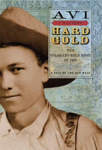 9781423105206: Library Book: Hard Gold: The Colorado Gold Rush of 1859 (Rise and Shine)