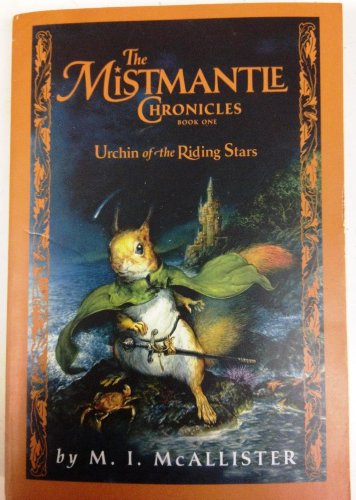 9781423105527: Urchin of the Riding Stars (The Mistmantle Chronicles, Book 1)