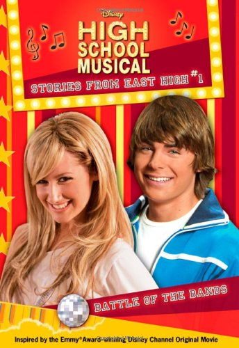 Disney High School Musical: Stories from East High #1: Battle of the Bands (High School Musical ...