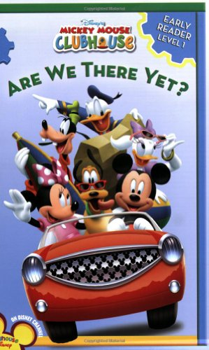 Mickey Mouse Clubhouse Are We There Yet? (Mickey Mouse Clubhouse Early Reader - Level 1): Disney ...