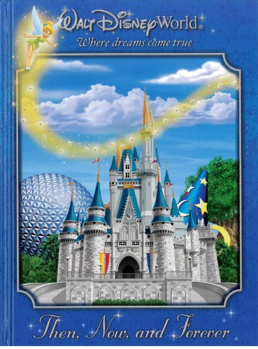 Walt Disney World: Then, Now, and Forever (1423106741) by Jeff Kurtti; Bruce Gordon