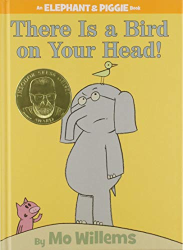 9781423106869: There is a Bird on Your Head! (An Elephant and Piggie Book)
