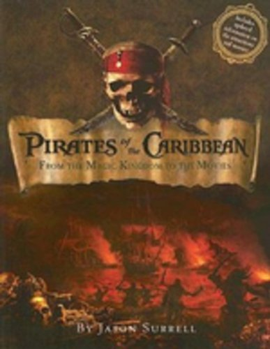 Pirates of the Caribbean: From the Magic Kingdom to the Movies (Welcome Book) (1423107098) by Jason Surrell