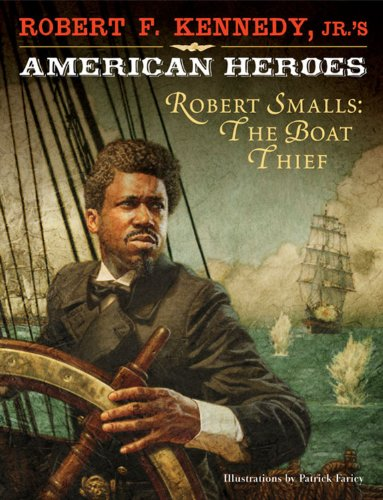 Robert Smalls: The Boat Thief [First Edition]