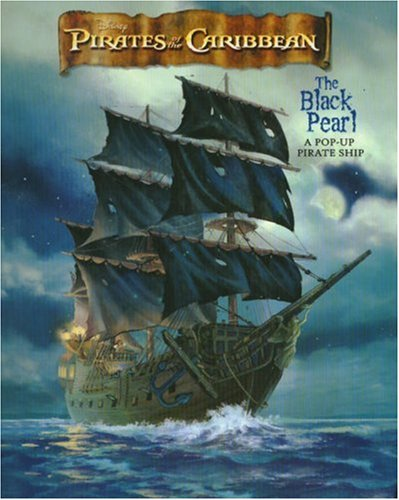9781423108085: Pirates of the Caribbean: The Black Pearl - A Pop-Up Pirate Ship (Pirates of the Caribbean: The Curse of the Black Pearl)
