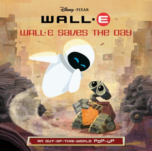 9781423108252: Wall-E Saves the Day: An Out-Of-This-World Pop-Up
