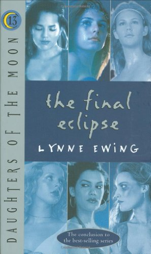 9781423108436: Daughters of the Moon: The Final Eclipse - #13 (Daughters of the Moon)