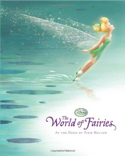 The Disney Fairies: World of Fairies: At the Dawn of Pixie Hollow