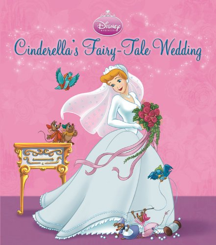 9781423109198: Cinderella's Fairy-Tale Wedding: A Royal Book and Dress-Up Kit (Disney Princess (Disney Press Unnumbered))