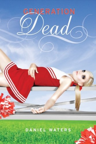 Generation Dead (A Generation Dead Novel): Waters, Daniel