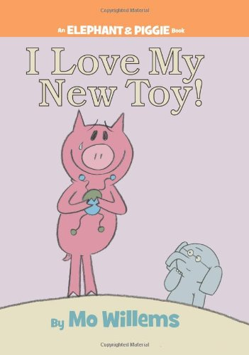 9781423109617: I Love My New Toy! (An Elephant and Piggie Book)