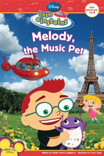 9781423109914: Disney's Little Einsteins Melody, the Music Pet (Little Einsteins: Level 1)