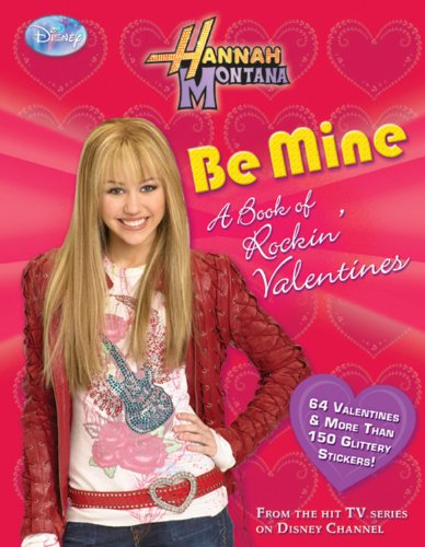 9781423110613: Hannah Montana Be Mine! A Rockin' Book of Valentines