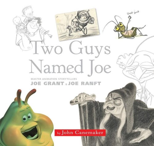 Two Guys Named Joe: Master Animation Storytellers Joe Grant & Joe Ranft (Disney Editions Deluxe (Film)) (1423110676) by Canemaker, John