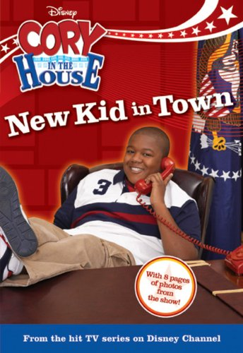 9781423110736: New Kid in Town: Junior Novel (Cory in the House)