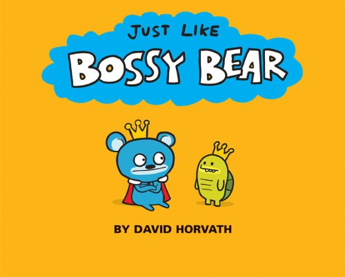 9781423110972: Just Like Bossy Bear