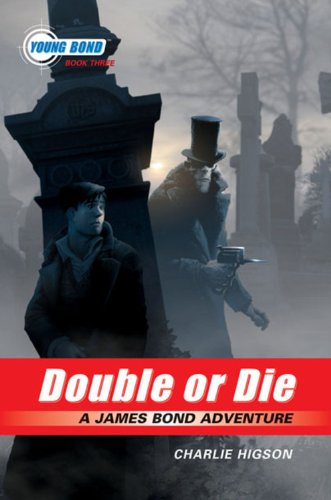 9781423110989: The Young Bond Series, Book Three Double or Die (A James Bond Adventure)