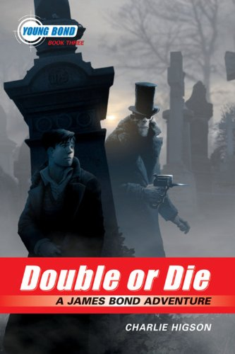 9781423110996: The Young Bond Series, Book Three: Double or Die (A James Bond Adventure)
