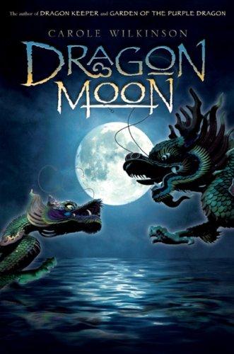 Dragon Moon (Dragon Keeper): Wilkinson, Carole