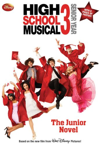 9781423112020: Disney High School Musical 3 Senior Year: The Junior Novel (Junior Novelization)