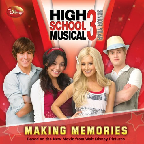 Disney High School Musical 3 Making Memories: Disney Book Group;